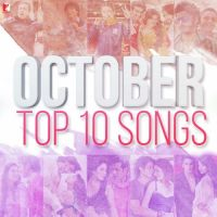 October Top 10 Songs By Vishal Dadlani, Badshah and others... full mp3 album