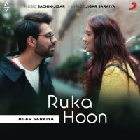 Ruka Hoon Jigar Saraiya mp3 song download, Ruka Hoon Jigar Saraiya full album