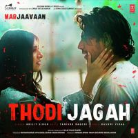 Thodi Jagah Marjaavaan Arijit Singh Mp3 Song Download Mr Jatt Im