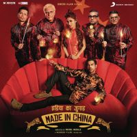 Made in China By Neha Kakkar, Darshan Raval and others... full mp3 album