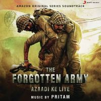 The Forgotten Army By Pritam, Jubin Nautiyal and others... full mp3 album