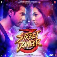 Street Dancer 3D By Siddharth Basrur, Jubin Nautiyal and others... full mp3 album