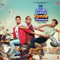 Shubh Mangal Zyada Saavdhan By Mika Singh, Ayushmann Khurrana and others... full mp3 album