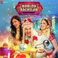 Babloo Bachelor By Papon, Payal Dev and others... full mp3 album