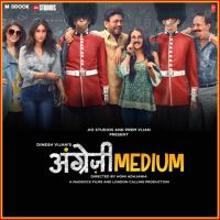 Angrezi Medium By Taniskaa Sanghvi, Vishal Dadlani and others... full mp3 album