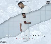 Dil Toota Aashiq By Harjas full mp3 album