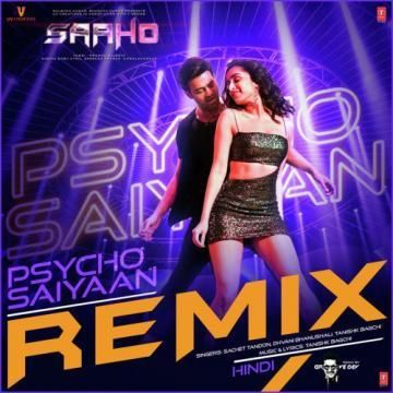 Psycho Saiyaan Remix By Groovedev Sachet Tandon, Dhvani Bhanushali mp3 song download, Psycho Saiyaan Remix By Groovedev Sachet Tandon, Dhvani Bhanushali full album