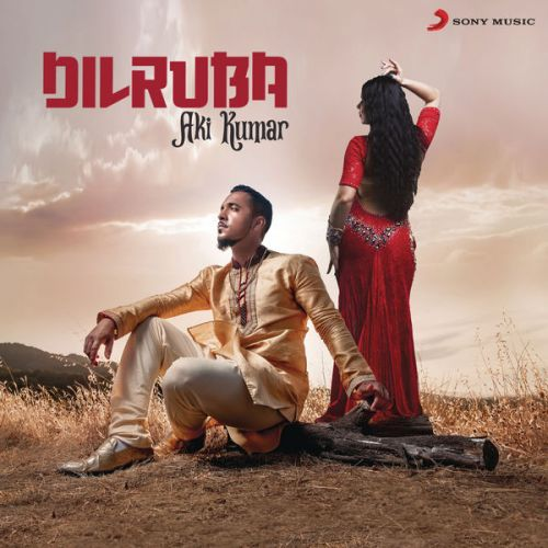 Dilruba By Aki Kumar full mp3 album