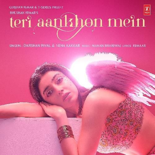 Teri Aankhon Mein Neha Kakkar, Darshan Raval mp3 song download, Teri Aankhon Mein Neha Kakkar, Darshan Raval full album