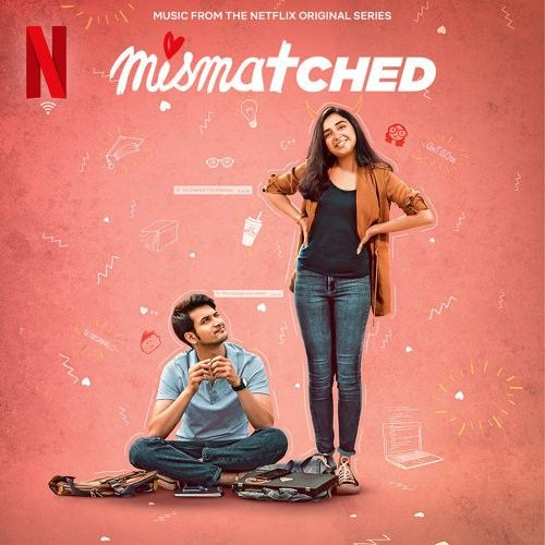 Mismatched By Imaad Shah, Samar Grewal and others... full mp3 album