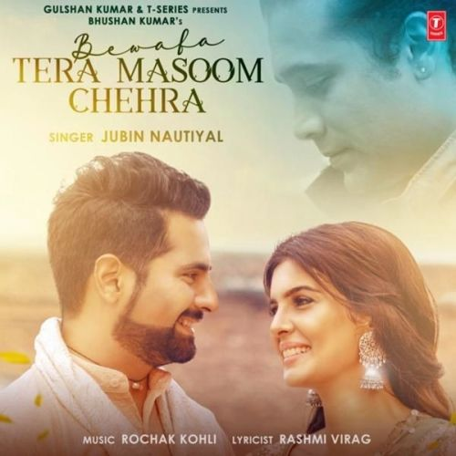 Bewafa Tera Masoom Chehra Jubin Nautiyal mp3 song download, Bewafa Tera Masoom Chehra Jubin Nautiyal full album