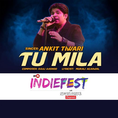 Tu Mila Ankit Tiwari mp3 song download, Tu Mila Ankit Tiwari full album