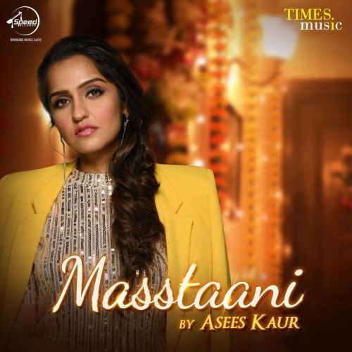 Masstaani Asees Kaur mp3 song download, Masstaani Asees Kaur full album