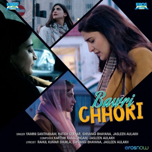 Baat Baki Yamini Santhanam mp3 song download, Bawri Chhori Yamini Santhanam full album